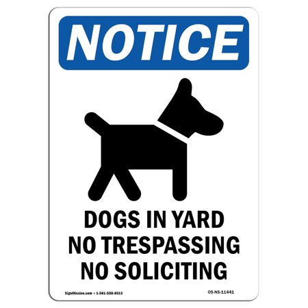 OSHA Notice - Dogs In Yard No Trespassing Sign With Symbol | Heavy