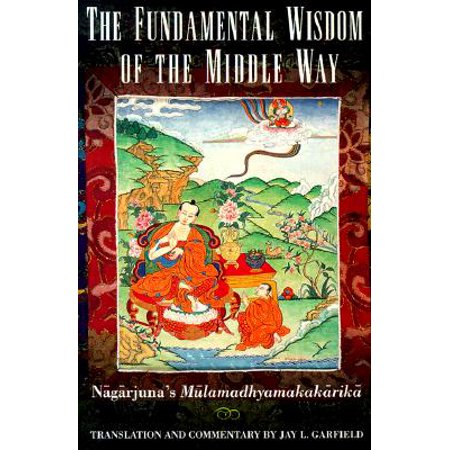 The Fundamental Wisdom of the Middle Way : N=ag=arjuna's