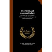 Questions and Answers on Law : Alphabetically Arranged, with References to the Most Approved Authorities, Volume 1