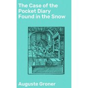 The Case of the Pocket Diary Found in the Snow - eBook