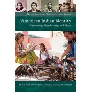 American Indian Identity: Citizenship, Membership, and Blood - eBook