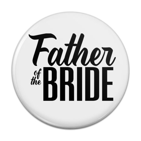 Father of the Bride Wedding Pinback Button Pin Badge - 1
