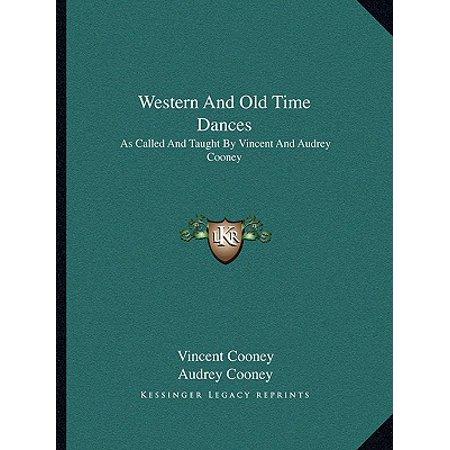 Western and Old Time Dances : As Called and Taught by Vincent and Audrey Cooney