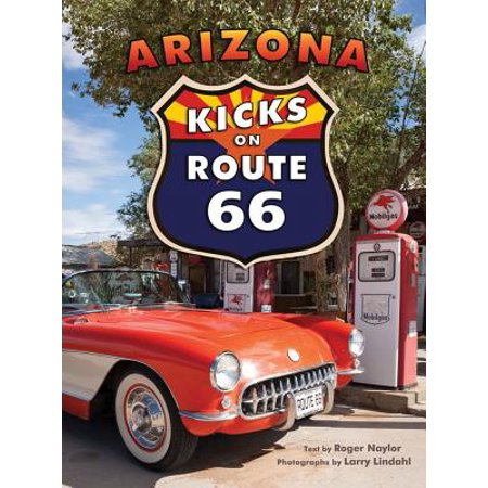 Arizona Kicks on Route 66 - Route 66 Arizona
