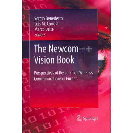 The Newcom    Vision Book  Perspectives Of Research On Wireless Communications In Europe