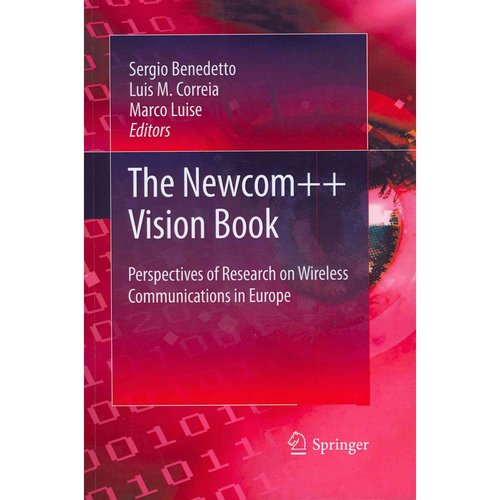 The Newcom    Vision Book: Perspectives of Research on Wireless Communications in Europe