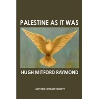 The Middle East as It Was: Palestine As It Was: The Middle East As It Was (Paperback)