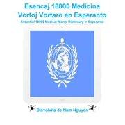 Esencaj 18000 Medicina Vortoj Vortaro en Esperanto - eBook