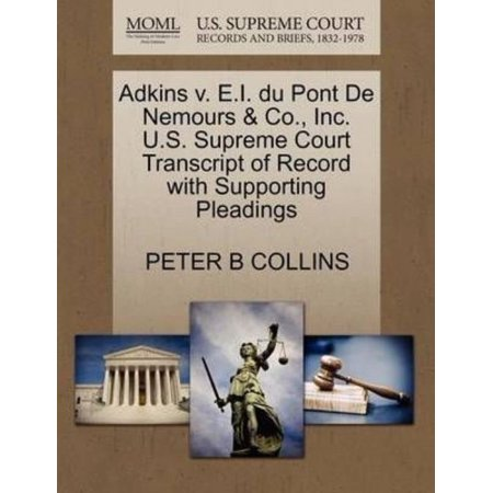 Adkins V  E I  Du Pont De Nemours   Co   Inc  U S  Supreme Court Transcript Of Record With Supporting Pleadings