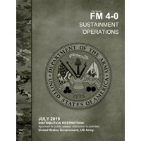 Field Manual FM 4-0 Sustainment Operations July 2019 (Paperback)
