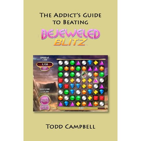 The Addicts Guide to Beating Bejeweled Blitz! - eBook