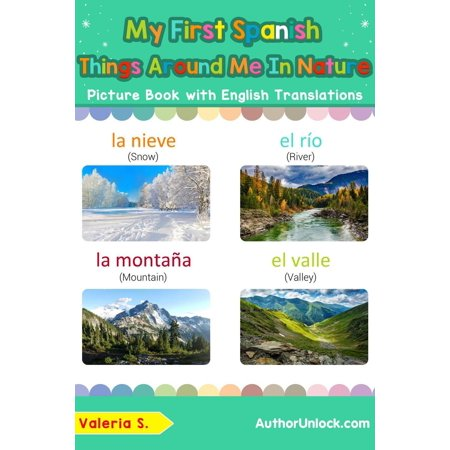 My First Spanish Things Around Me in Nature Picture Book with English Translations -