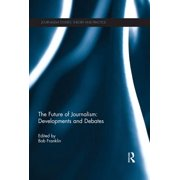 The Future of Journalism: Developments and Debates - eBook