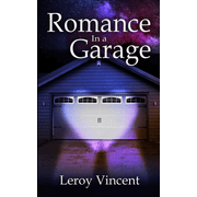 Romance In a Garage: Based on a True Story (Paperback)