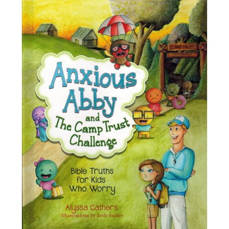 Anxious Abby and the Camp Trust Challenge : Bible Truths for Kids That Worry