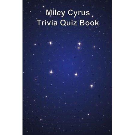 Miley Cyrus Trivia Quiz Book