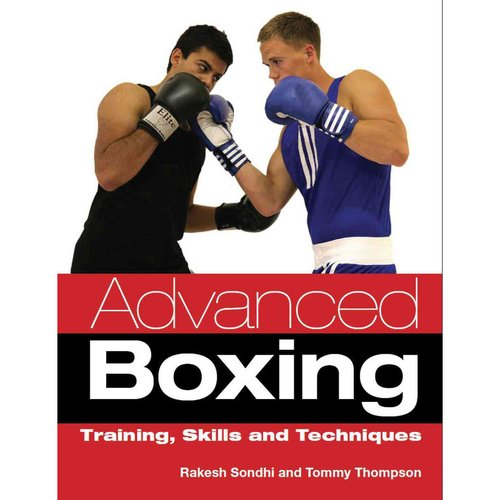 Advanced Boxing: Training, Skills and Techniques