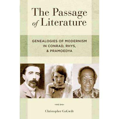 The Passage of Literature: Genealogies of Modernism in Conrad, Rhys, Pramoedya