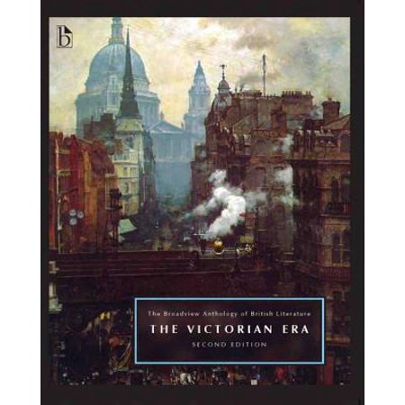 The Broadview Anthology of British Literature Volume 5: The Victorian Era - Second