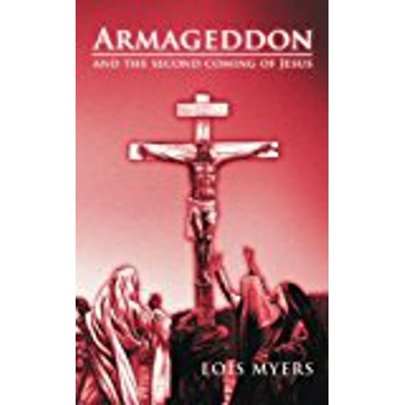 Armageddon  And The Second Coming Of Jesus  Paperback   Feb 12  2013  Myers