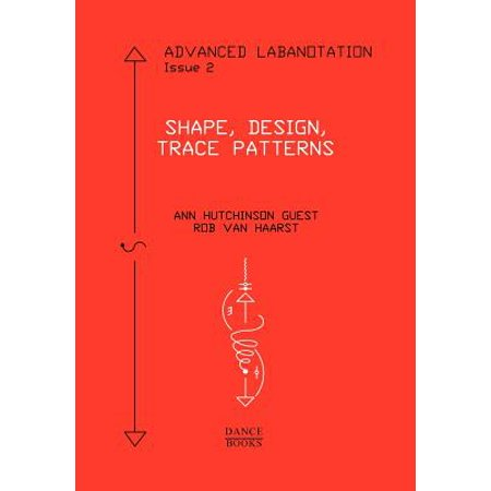 Advanced Labanotation, Issue 2: Shape, Design, Trace Patterns (Paperback)