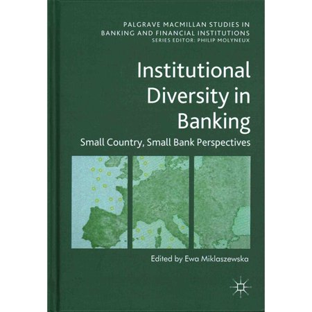 Institutional Diversity In Banking  Small Country  Small Bank Perspectives