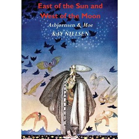 North West Halloween Attractions (East of the Sun and West of the Moon : Old Tales from the North (Illustrated by Kay)