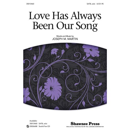 Hal Leonard Love Has Always Been Our Song Studiotrax CD Composed by Joseph M. Martin ()
