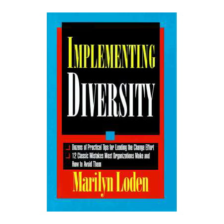 Implementing Diversity: Best Practices for Making Diversity Work in Your