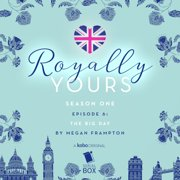 The Big Day (Royally Yours Season 1, Episode 6) - Audiobook