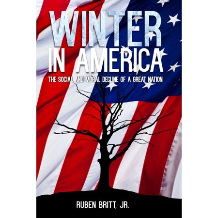 Winter in America: The Social and Moral Decline of a Great Nation - eBook (Great American Crime Decline)