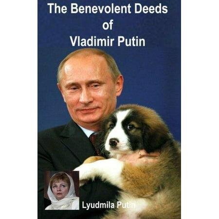 The Benevolent Deeds Of Vladimir Putin