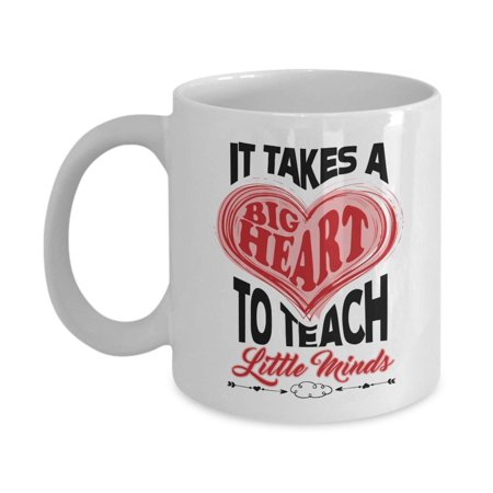 It Takes A Big Heart To Teach Little Minds Teachers' Day Coffee & Tea Gift Mug, Desk Décorations, Birthday Presents And Appreciation Gifts For A Toddler, Preschool, Kindergarten Or Elementary (Best Present For Teachers Day)