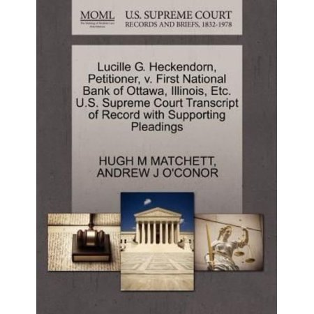 Lucille G  Heckendorn  Petitioner  V  First National Bank Of Ottawa  Illinois  Etc  U S  Supreme Court Transcript Of Record With Supporting Pleadings