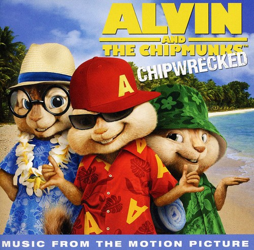 Alvin & the Chipmunks: Chipwrecked Soundtrack