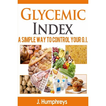 Glycemic Index A Simple Way To Control Your G.I. - eBook