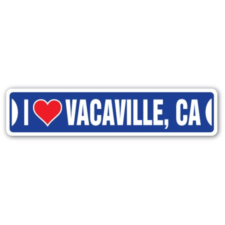 I LOVE VACAVILLE, CALIFORNIA Street Sign ca city state us wall road décor (Nut Tree Vacaville)