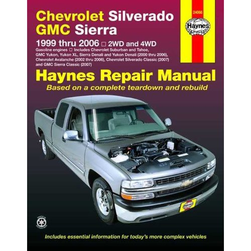Chevrolet Silverado & GMC Sierra Pick-Ups 1999 Thru 2006 Automotive Repair Manual: 2wd and 4wd