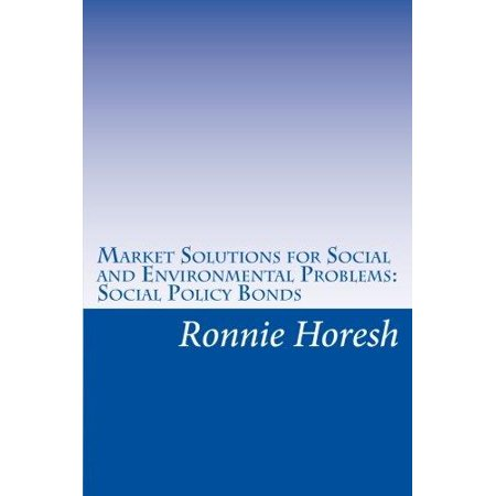 Market Solutions For Social And Environmental Problems  Social Policy Bonds