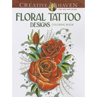 Creative Haven Coloring Books: Floral Tattoo Designs Coloring Book (Paperback)