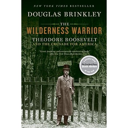 The Wilderness Warrior : Theodore Roosevelt and the Crusade for America - Theodore Roosevelt For Kids