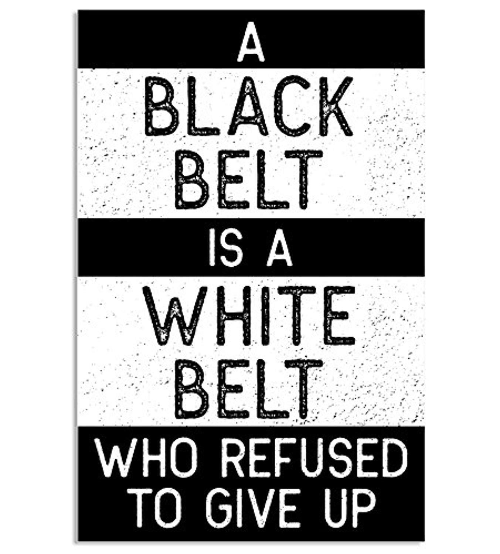 Damdekoli Black Belt Is a White Belt Jiu Jitsu, Taekwondo, Karate Poster, Martial Arts, 11 x 17 Inches, Wall Art for Gym, Prints for Gym, Motivational Poster
