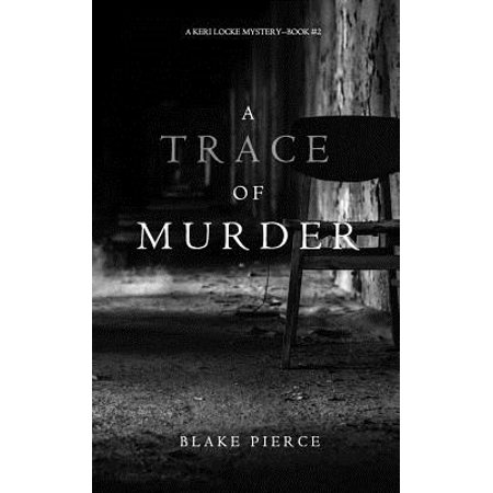 A Trace of Murder (A Keri Locke Mystery--Book #2) (Diagnosis Murder Two Birds With One Sloan)