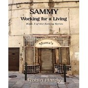 Sammy : Working for a Living: Book 3 of the Sammy Series