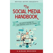 The Social Media Handbook : An Adult Guide to the Digital Life of a Teen
