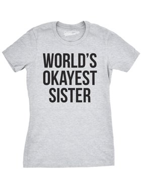 2d40ea50a Product Image Womens World's Okayest Sister T Shirt Funny Sarcastic  Siblings Tee for Ladies
