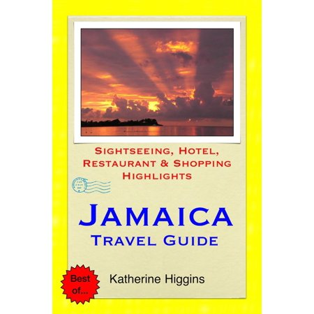 Jamaica, Caribbean Travel Guide - Sightseeing, Hotel, Restaurant & Shopping Highlights (Illustrated) - eBook