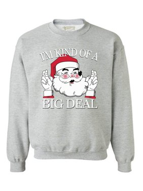 7bbd3708 Product Image Awkward Styles I'm Kind Of A Big Deal Christmas Sweatshirt  Ugly Christmas Sweater Funny