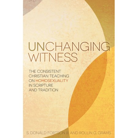Unchanging Witness : The Consistent Christian Teaching on Homosexuality in Scripture and - Christian Tradition Of Halloween
