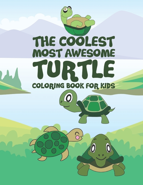 - The Coolest Most Awesome Turtle Coloring Book For Kids : 25 Fun Designs For  Boys And Girls - Perfect For Young Children Preschool Elementary Toddlers  (Paperback) - Walmart.com - Walmart.com